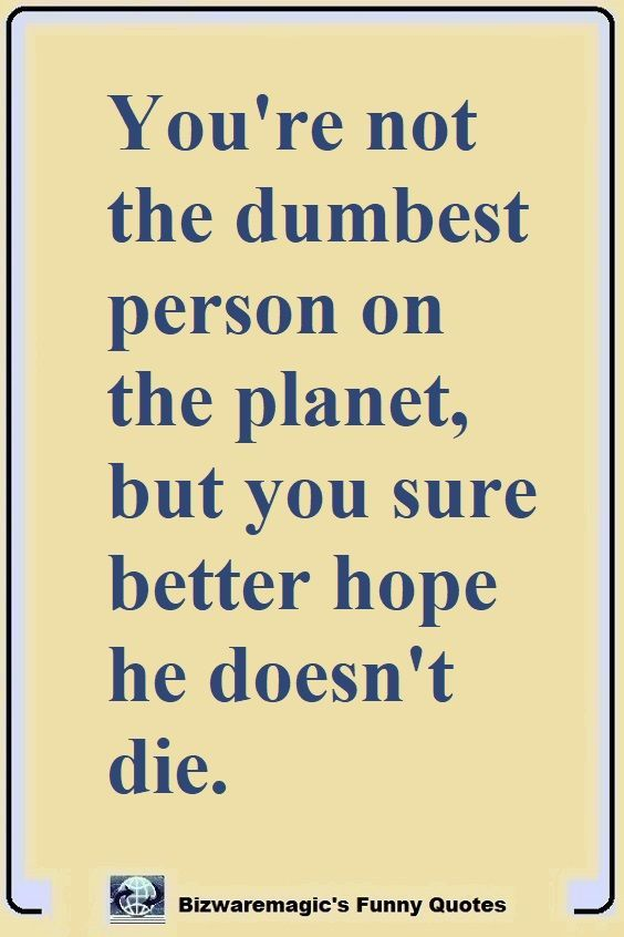 Top 14 Funny Quotes From Bizwaremagic Funny Quotes Sarcastic Quotes Funny Short Humor Quotes