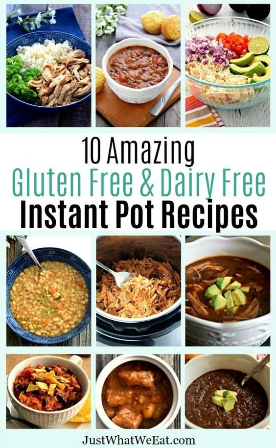10 Amazing Gluten Free and Dairy Free Instant Pot Recipes - Just What We Eat
