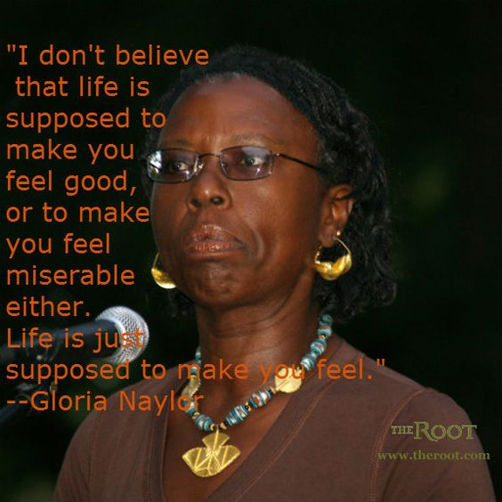 Famous African American Quotes: Best Black History Quotes: Gloria Naylor On Life
