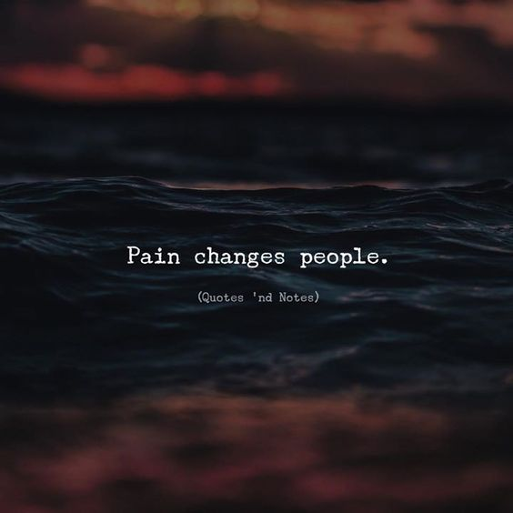 Pain changes people. via (http://ift.tt/2k7DOEc)