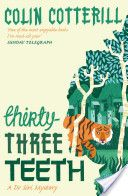 Thirty-Three Teeth is the second in the Dr Siri series. Wonderful!