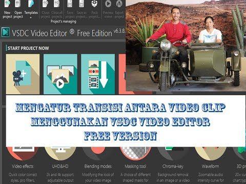 Cara Mengatur Efek Transisi Pada Video Menggunakan Vsdc Video Editor Tutorial Vsdc Video Editor Video