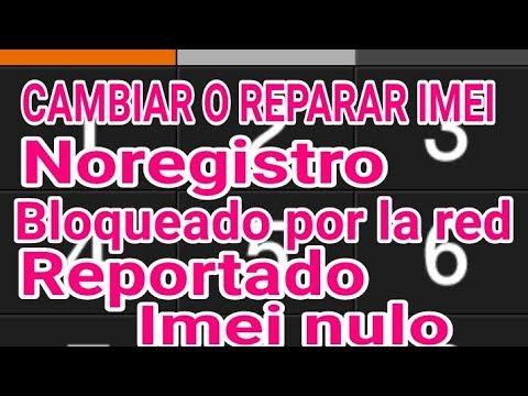 Cambiar Imei Malo O Reportado Bloqueado No Registro Repair Bad Or