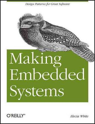 Making Embedded Systems Design Patterns For Great Software