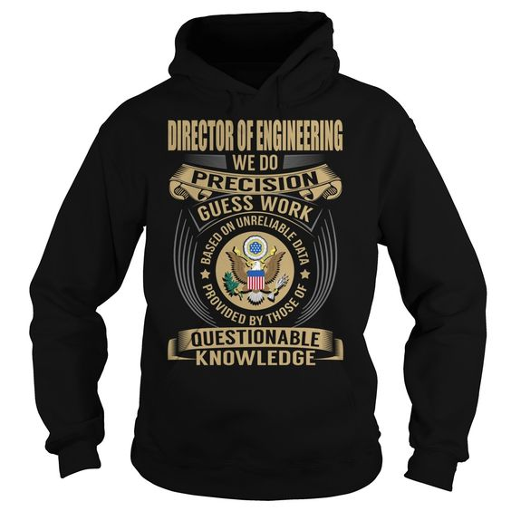 Director of Engineering We Do Precision Guess Work Knowledge T-Shirts, Hoodies. GET IT ==► https://www.sunfrog.com/Jobs/Director-of-Engineering-Job-Title-V1-Black-Hoodie.html?id=41382