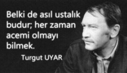 Turgut Uyar& ruhum: