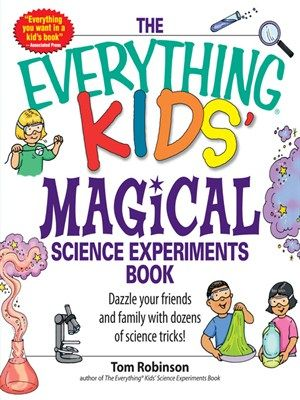 Cover of Everything Kids' Magical Science Experiments Book | Borrow this ebook for free with your Mesa Public Library Card and the Greater Phoenix Digital Library.