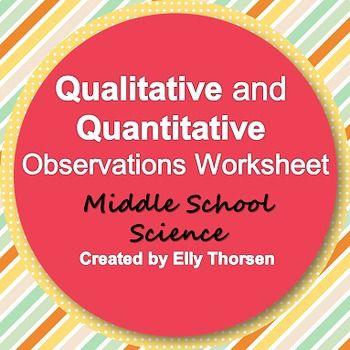 qualitative and quantitative observations worksheet science middle school science and schools. Black Bedroom Furniture Sets. Home Design Ideas