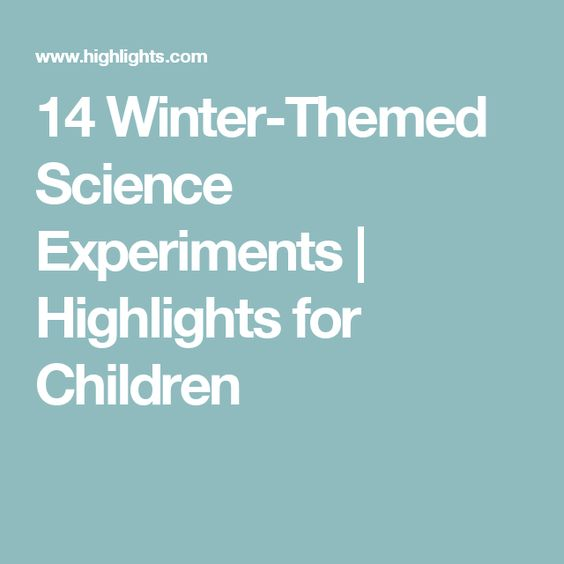 14 Winter-Themed Science Experiments | Highlights for Children