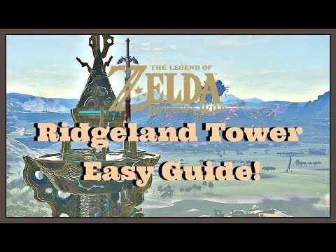 How To Reach Climb Ridgeland Tower Very Easy In Legend Of Zelda
