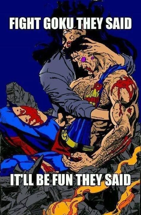 *Superman Beaten* Fight Goku they said, it'll be fun they said