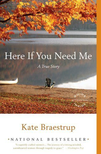 Here If You Need Me: A True Story by Kate Braestrup. A dramatic, funny, deeply moving, and simply unforgettable--an uplifting account of finding God through helping others, and of the small miracles that happen every day when a heart is grateful and love is restored.