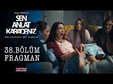 Sen Anlat Karadeniz 38 Bolum Fragman Youtube Youtube Kanal Simsek