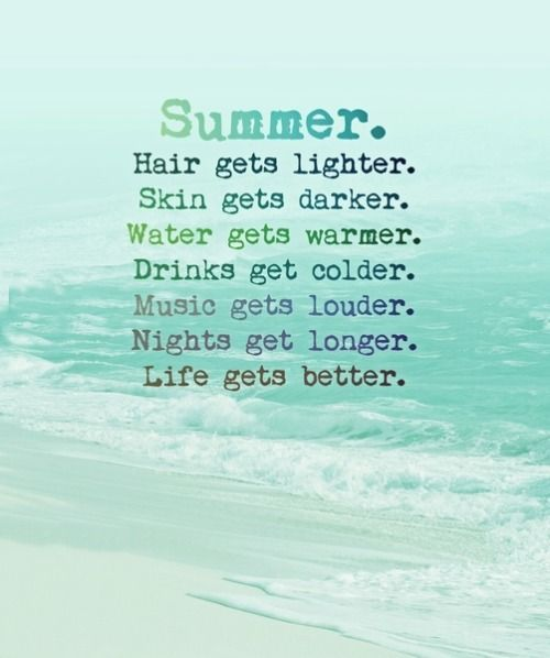 Don T Wait Until Summer Happy Summer Quotes Summer Quotes Life Gets Better