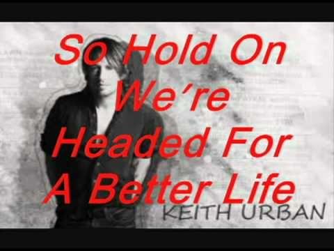 Better Life By Keith Urban LYRICS