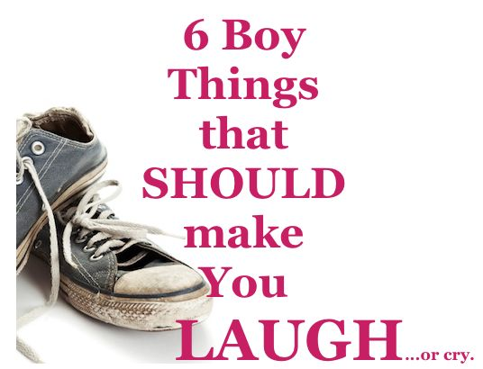 6 things about boys that should make you laugh or cry