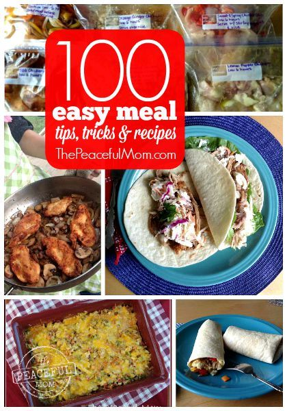 Get dinner on the table fast! 100+ Tips, Tricks and Recipes for Super Easy Meals -- from ThePeacefulMom.com