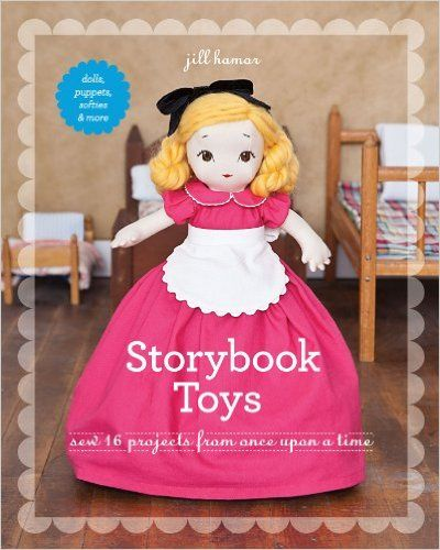 Storybook Toys: Sew 16 Projects from Once Upon a Time • Dolls, Puppets, Softies & More - Kindle edition by Jill Hamor. Crafts, Hobbies & Home Kindle eBooks @ Amazon.com.
