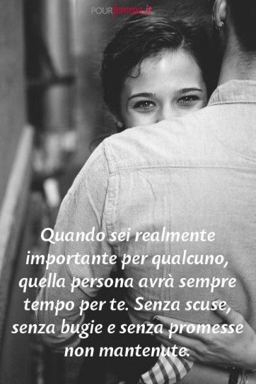 When you are truly important to someone, that person will always find time for you. Without excuses, without lies, and without promises that can't be kept.