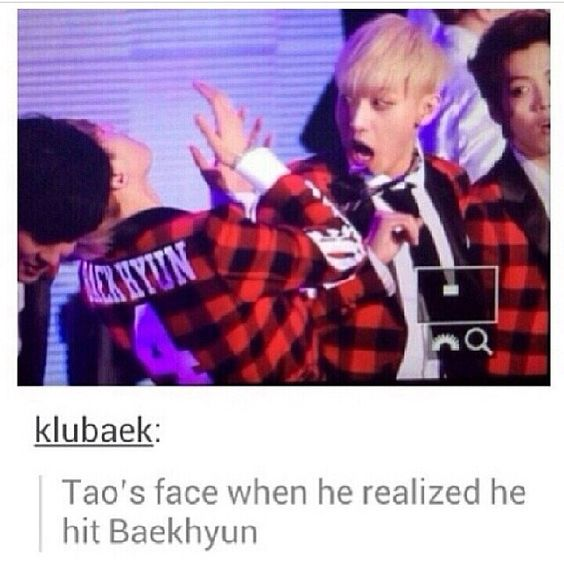 Tao's face when he realizes he hit Baekhyun