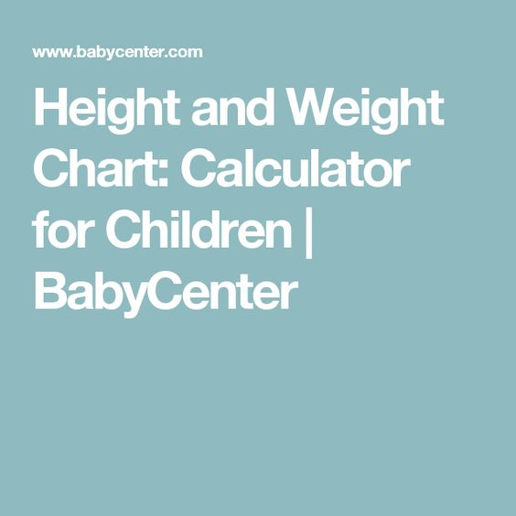 Height and Weight Chart: Calculator for Children | BabyCenter