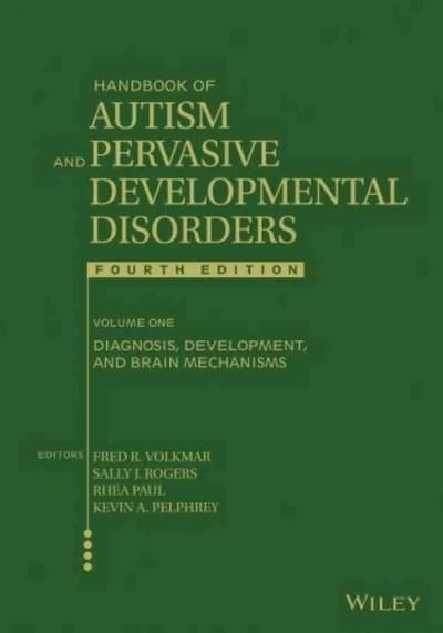Handbook of Autism and Pervasive Developmental Disorders, Diagnosis, Development, and Brain Mechanisms: Diagnosis...