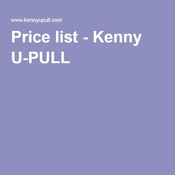 Price list - Kenny U-PULL