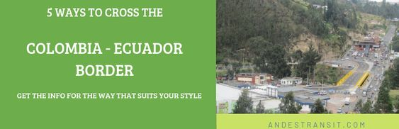 5 Ways to Cross the Colombia - Ecuador Border (Hero Banner)