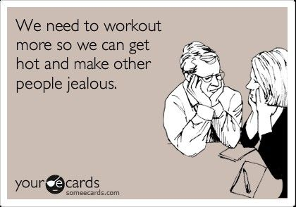 bahaha. Okay, it's fine to use this as the motivation to get you off the couch...just please don't let it be the only or the ultimate factor in what keeps you doing healthy things for your body.