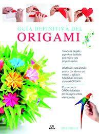 Guía definitiva del #origami / Rick Beech
