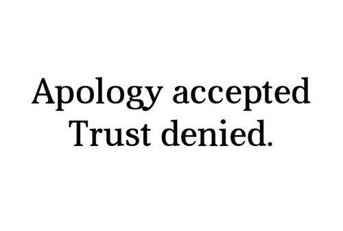 ursäkt accepteras.  förtroende förnekas .:
