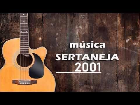 Musica Sertaneja 2001 Grandes Sucessos Youtube Em 2020 Top