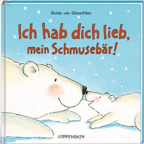 Ich hab dich lieb, mein Schmusebär - Guido van Genechten......♔..
