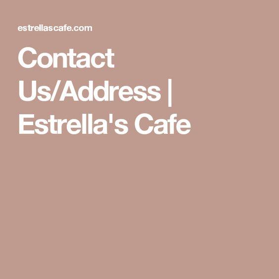Contact Us/Address | Estrella's Cafe