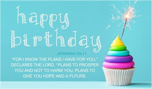 Send This Free Happy Birthday Jeremiah 29 11 Ecard To A Friend Or Family Member Send Happy Birthday Ecard Happy Birthday Cards Images Birthday Cards Images