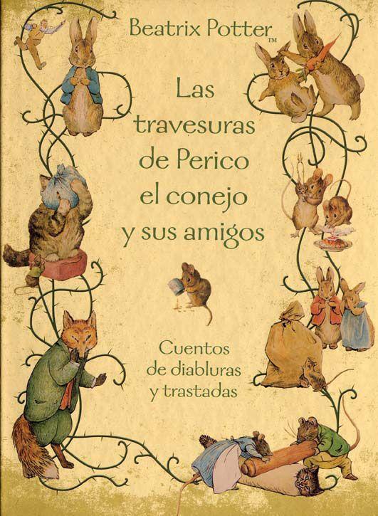 Las travesuras de Perico el conejo y sus amigos.Cuentos de diabluras y trastadas.