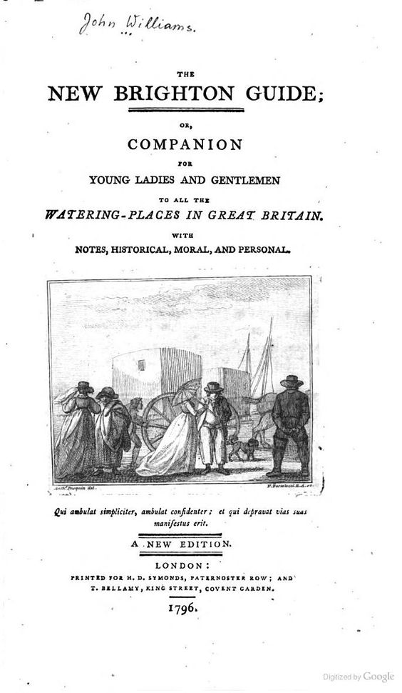 The new Brighton guide: or, Companion for young ladies and gentlemen to all the watering-places in Great Britain : with notes, historical, moral, and personal  1796