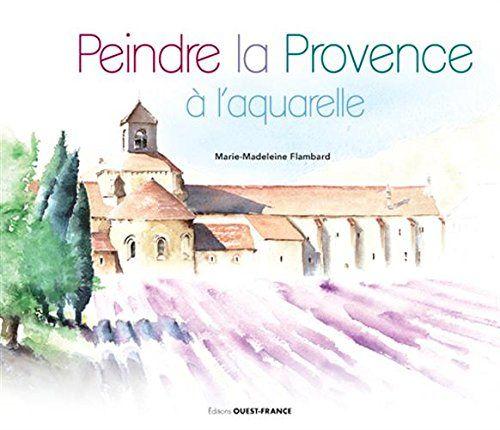 Telecharger Peindre La Provence A L Aquarelle Pdf Par