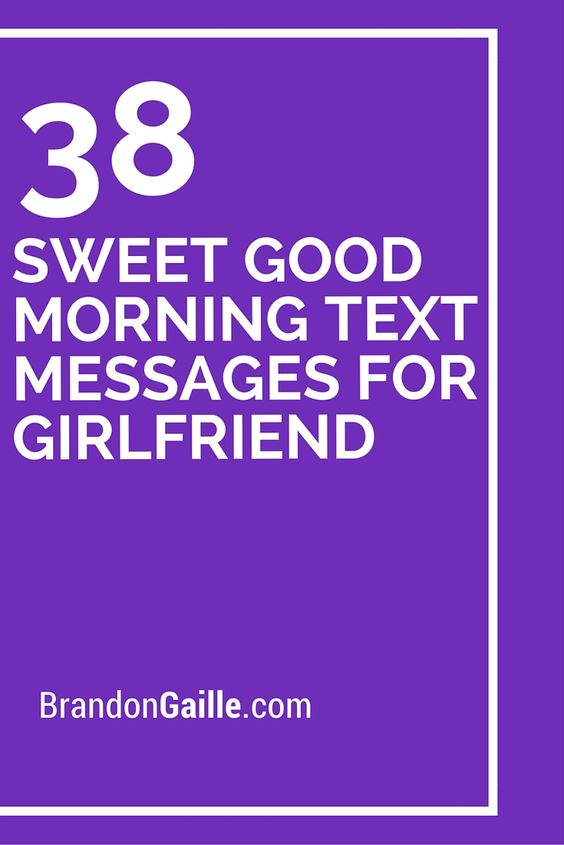 38 Sweet Good Morning Text Messages for Girlfriend ...
