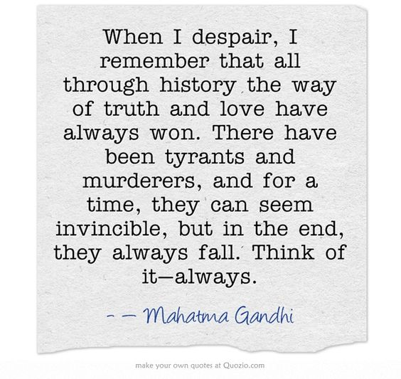 Despair Quotes: When I Despair, I Remember That All Through History The