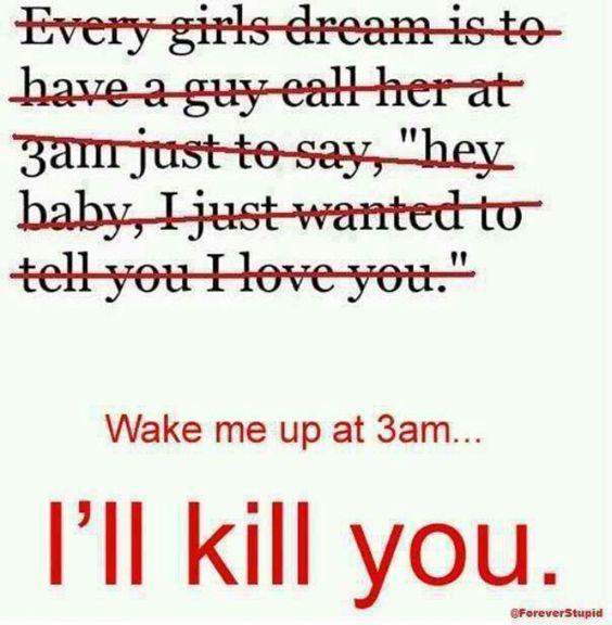 I don't care who you are, you don't wake me up at 3.