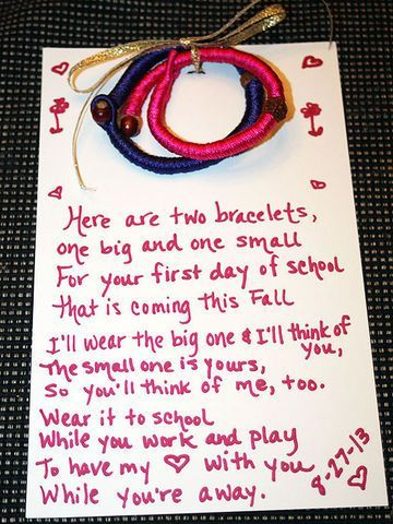If your child is nervous about being away from you for a long school day, you can ease her jitters by reminding her you're always thinking about her. Shannon of Fairfield County Moms Blog made a set of mother-daughter bracelets when her daughter was anxious about starting kindergarten, attaching a sweet poem she found on Pinterest. Dads and boys can wear bracelets, too, so customize a set however works for your family.