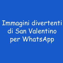Immagini divertenti di San Valentino per WhatsApp