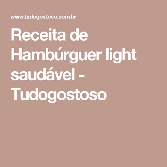 Receita de Hambúrguer light saudável - Tudogostoso