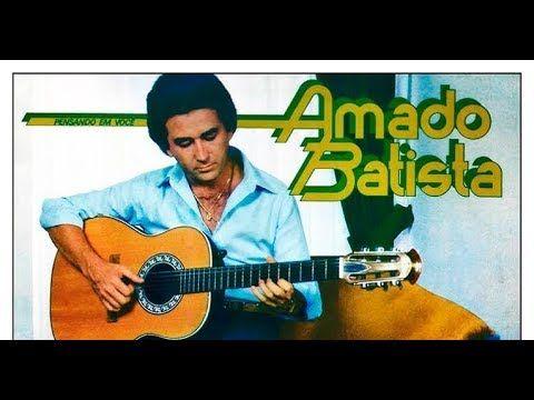 Amado Batista 1983 Selecao Do Lp Youtube Em 2020 Musica