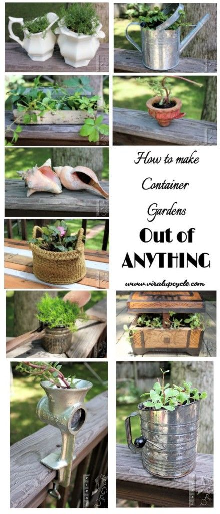 Create Upcycled Garden Containers Out Of Anything   Creating and Saving Forgotten Treasures
