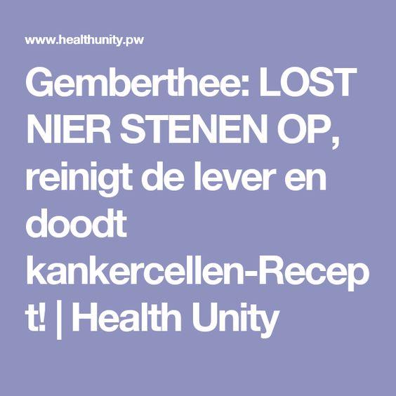 Gemberthee: LOST NIER STENEN OP, reinigt de lever en doodt kankercellen-Recept!   Health Unity
