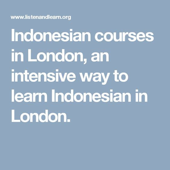 Indonesian courses in London, an intensive way to learn Indonesian in London.