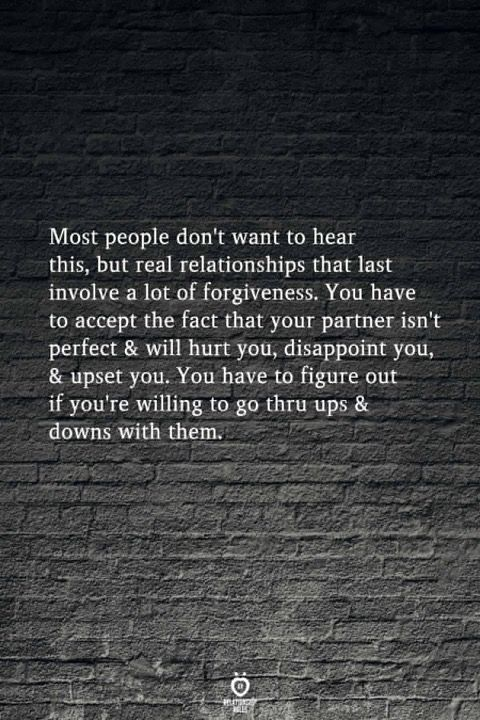You Have To Decide If They Are Worth It Can You Accept Them As They Are Can You Forgive Them For What They Won T Ap True Quotes Wisdom Quotes Feelings Quotes