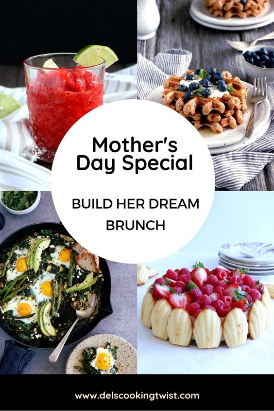 Build Your Mother's Day Brunch Menu | Del's cooking twist